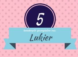 5 przepisow na lukier